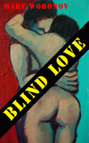 Blind Love, cover, short stories by Mary Woronov